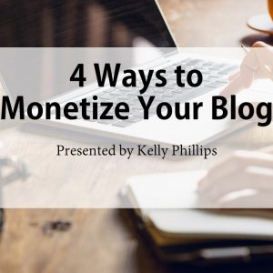 Four Ways to Monetize Your Blog